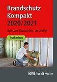 Brandschutz Kompakt 2020/2021: Adressen – Bautabellen – Vorschriften